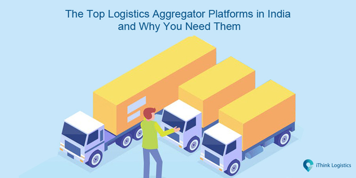 Logistics Aggregator in India: Why you need them?