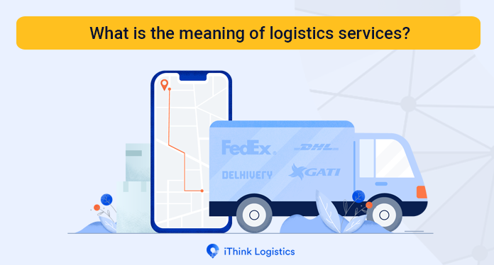 Meaning of logistics services