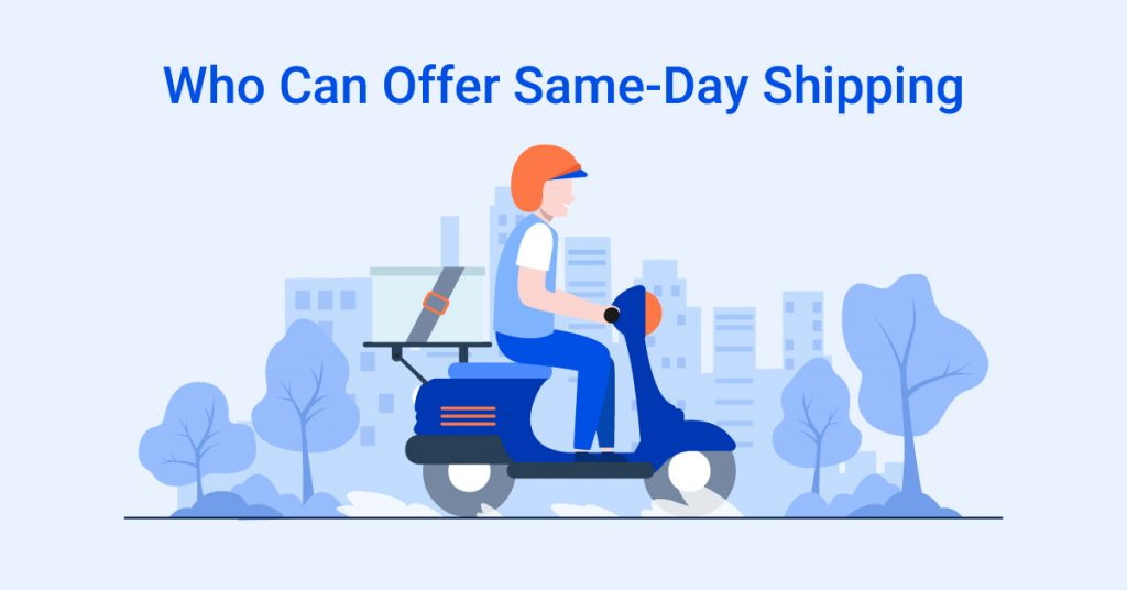 Who Can Offer Same-Day Shipping: