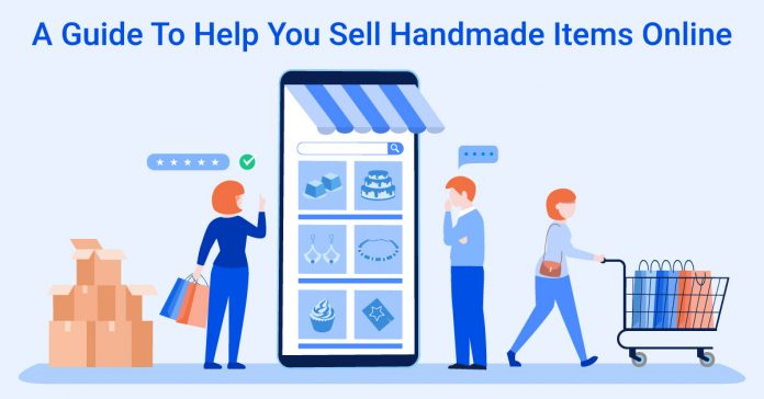 A Guide To Help You Sell Handmade Items Online